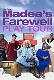 Tyler Perry's Madea's Farewell Play